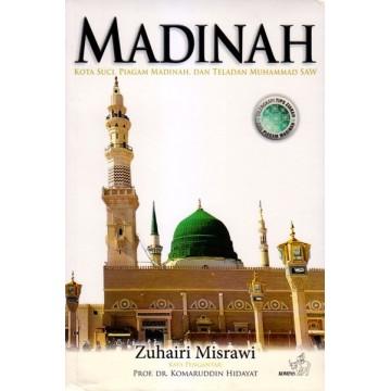 Madinah: Kota Suci, Piagam Madinah, dan Teladan Muhammad SAW