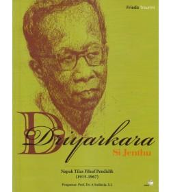 Driyarkara Si Jenthu - Napak Tilas Filsuf Pendidik