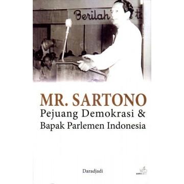 Mr. Sartono - Pejuang Demokrasi dan Bapak Parlemen Indonesia