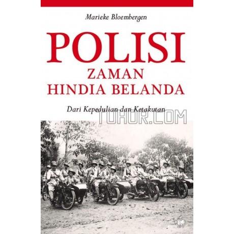 Polisi Zaman Hindia Belanda: Dari Kepedulian dan Ketakutan