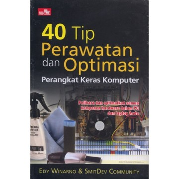 40 Tip Perawatan dan Optimasi Perangkat Keras Komputer