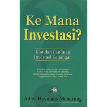 Ke Mana Investasi?