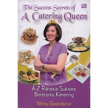 The Success Secrets of A Catering Queen, A-Z Rahasia Sukses Berbisnis Katering