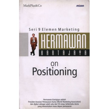 Seri 9 Elemen Marketing: Hermawan Kartajaya On Positioning