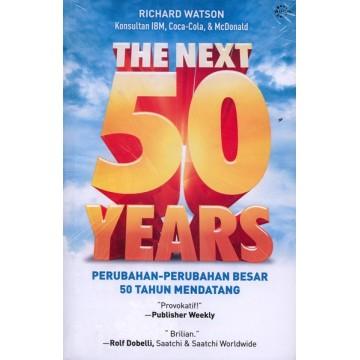 The Next 50 Years: Perubahan-Perubahan Besar 50 Tahun Mendatang
