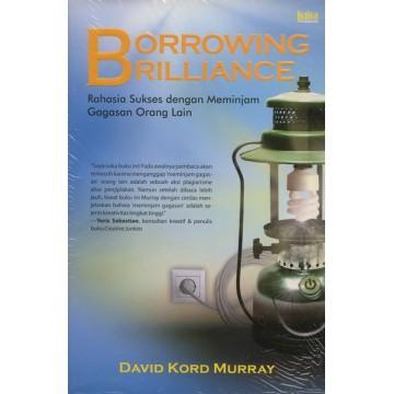 Borrowing Brilliance: Rahasia Sukses dengan Meminjam Gagasan Orang Lain