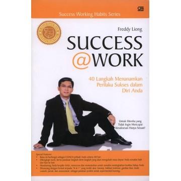 Success@Work: 40 Langkah Pasti Untuk Mencapai Kesuksesan