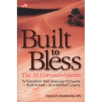 Built to Bless, The Ten Commandments to Transform Your Visionary Company