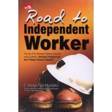 Road to Independent Worker: Tip dan Kiat Menjadi Pekerja Mandiri Yang Sukses