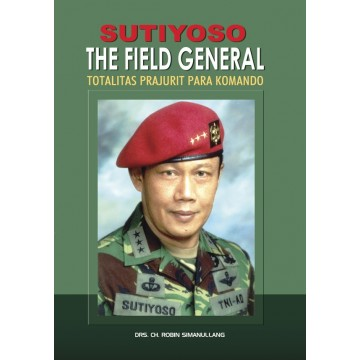 Biografi Sutiyoso - The Field General