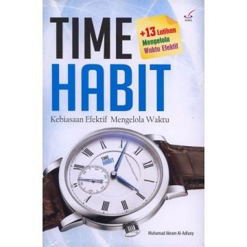 Time Habit: Kebiasaan Efektif Mengelola Waktu + 13 Latihan Mengelola Waktu Efektif