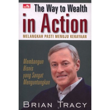 Brian Tracy, The Way to Wealth in Action