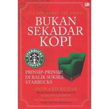 Bukan Sekadar Kopi: Prinsip-prinsip di Balik Sukses Starbucks