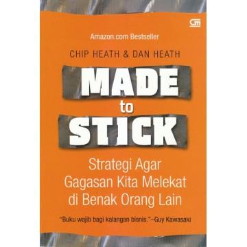 Made to Stick: Strategi Agar Gagasan Anda Melekat di Benak Orang Lain