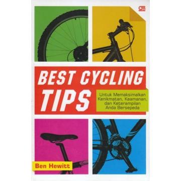 Best Cycling Tips: Untuk Memaksimalkan Kenikmatan, Keamanan, dan Keterampilan Anda Bersepeda