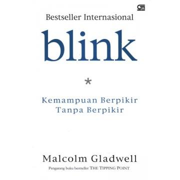 Blink: Kemampuan Berpikir Tanpa Berpikir