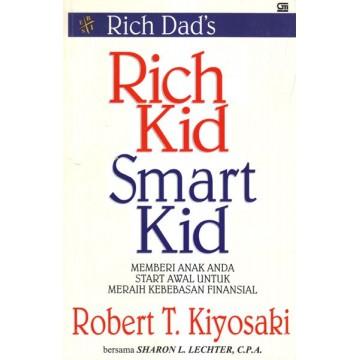 Rich Kid Smart Kid - Memberi Anak Anda Start Awal Untuk Meraih Kebebasan Finansial