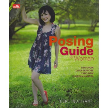 Posing Guide for Woman, Tuntunan Cara Berpose yang Baik