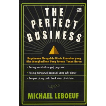 The Perfect Business - Bagaimana Mengelola Bisnis Rumahan yang Bisa Menghasilkan Uang Jutaan