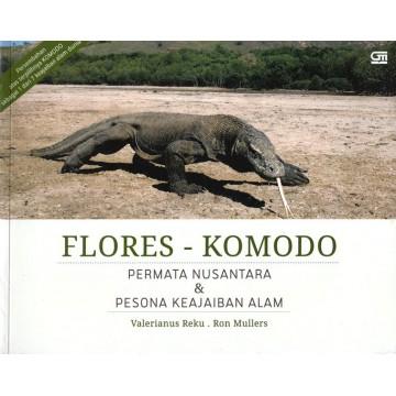 Flores - Komodo: Permata Nusantara & Pesona Keajaiban Alam