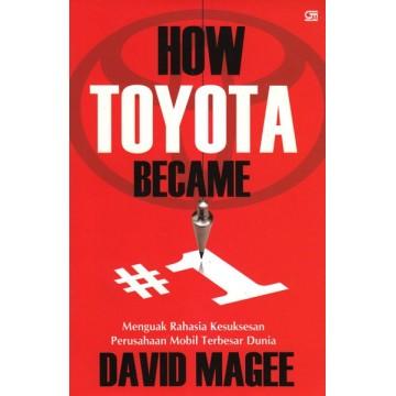 How Toyota Became 1: Menguak Rahasia Kesuksesan Perusahaan Mobil Terbesar Dunia