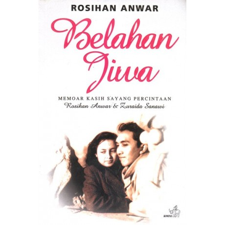 Belahan Jiwa: Memoar Kasih Sayang Percintaan Rosihan Anwar & Zuraida Sanawi