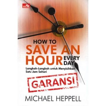 How To Save An Hour Every Day: Langkah-Langkah untuk Menyisihkan Satu Jam Sehari