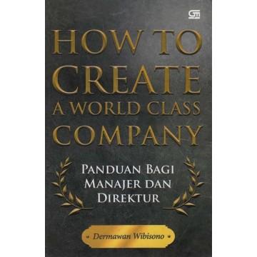 How to Create a World Class Company