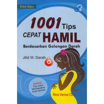 1001 Tips Cepat Hamil Berdasarkan Golongan Darah - Jilid 3: Darah O