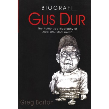 Biografi Gus Dur (The Authorized Biography of Abdurrahman Wahid)