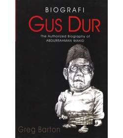 Biografi Gus Dur (The Authorized Biography of Abdurrahman Wahid)