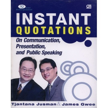 Instant Quotations on Communication, Presentation, and Public Speaking