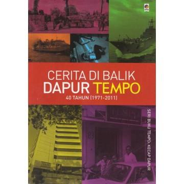 Cerita di Balik Dapur Tempo (40 Tahun, 1971-2011)