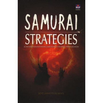 Samurai Strategies: 42 Rahasia Seni Bertarung dari Book of Five Rings Karya Musashi