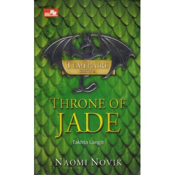 Temeraire Buku 2: Throne Of Jade