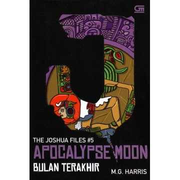 The Joshua Files 5: Apocalypse Moon (Bulan Terakhir)