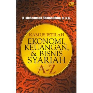 Kamus Istilah Ekonomi, Keuangan, dan Bisnis Syariah A-Z