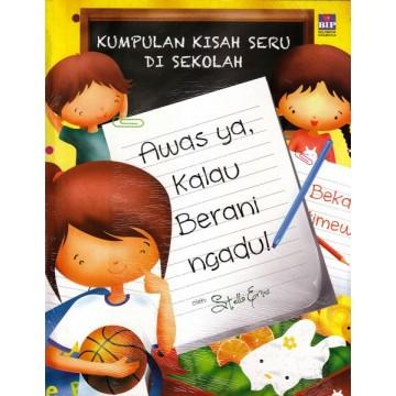 Kumpulan Kisah Seru di Sekolah: Awas Ya, Kalau Berani Ngadu!