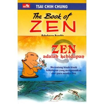 Zen adalah Kehidupan (The Book of Zen & Zen Wisdom)
