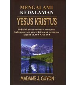 Madame J. Guyon - Mengalami Kedalaman Yesus Kristus