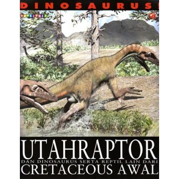Dinosaurus!: Utahraptor dan Dinosaurus Serta Reptil lainnya Dari Cretaceous Awal