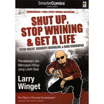 SmarterComics: Shut up, Stop Whining & Get a Life
