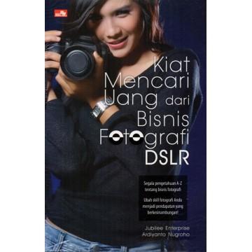 Kiat Mencari Uang dari Bisnis Fotografi DSLR