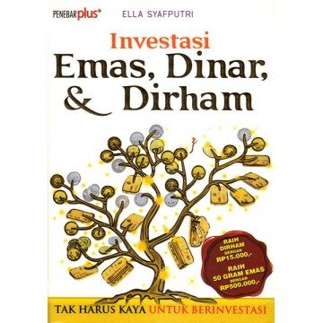 Investasi Emas, Dinar, & Dirham