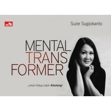 Mental Transformer ... untuk Hidup Lebih Kinclong!