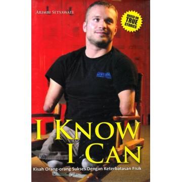 I Know I Can - Kisah Orang-orang Sukses dengan Keterbatasan Fisik