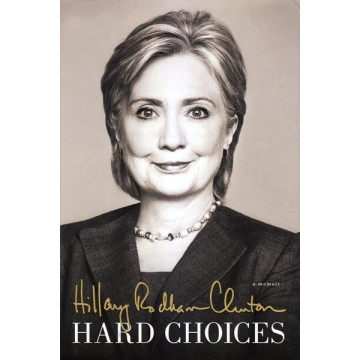 Hillary Rodham Clinton: Hard Choices (Hard Cover)