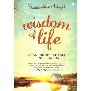 Wisdom of Life - Agar Hidup Bahagia Penuh Makna