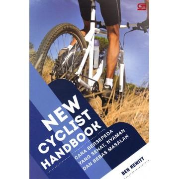 New Cyclist Handbook - Cara Bersepeda yang Sehat, Nyaman, dan Bebas Masalah