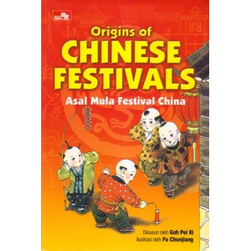 Origins of Chinese Festivals: Asal Mula Festival China